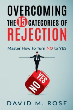 Overcoming The 15 Categories of Rejection, David Rose