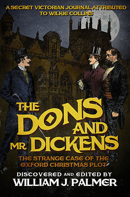 The Dons and Mr. Dickens, William J Palmer