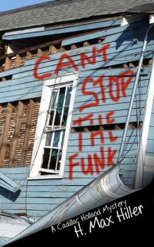 Can't Stop the Funk, H. Max Hiller