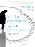 Let the Northern Lights Erase Your Name, Vendela Vida