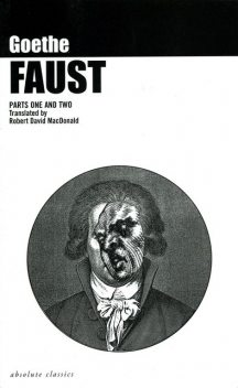 Faust: Parts One and Two (translated by Robert David MacDonald), Johan Wolfgang Von Goethe