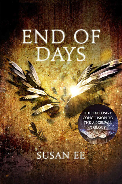 End of Days (Penryn and the End of Day #3), Susan Ee