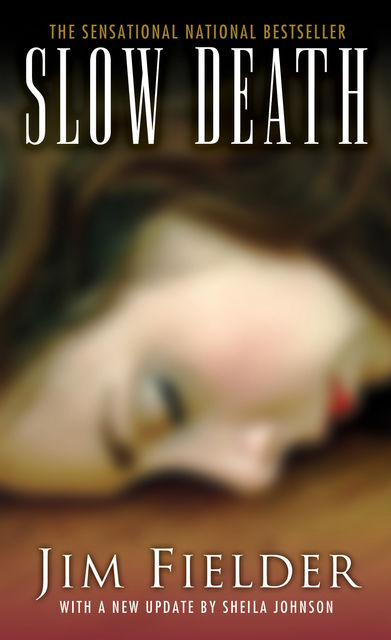 Slow Death, James Fielder