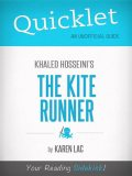 Quicklet On The Kite Runner By Khaled Hosseini (CliffNotes-like Book Summary), Karen Lac