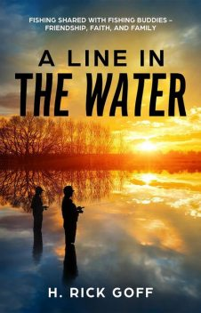 A Line in the Water, by H. Rick Goff, H. Rick Goff
