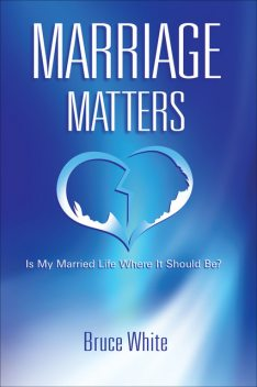 Marriage Matters, Bruce White