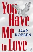 You Have Me to Love, Jaap Robben