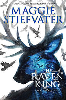 The Raven King (The Raven Cycle, Book 4), Maggie Stiefvater