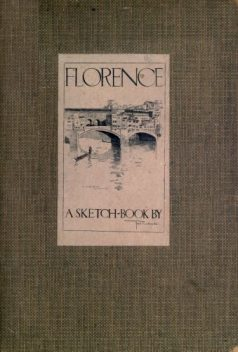 Florence; A Sketch-Book, Fred Richards