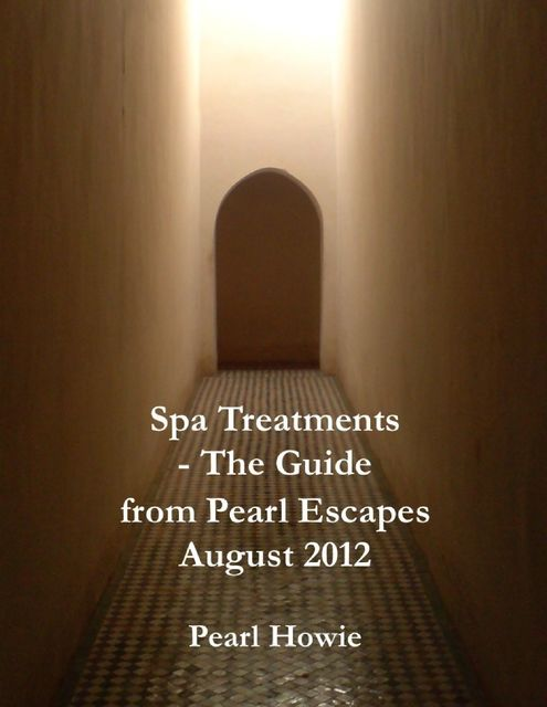 Spa Treatments – The Guide from Pearl Escapes August 2012, Pearl Howie