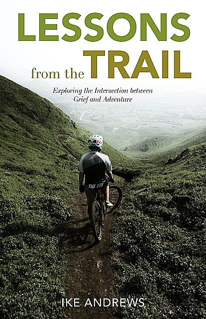 Lessons from the Trail, Ike Andrews