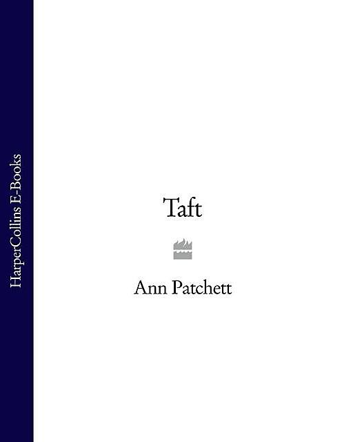 Taft, Ann Patchett