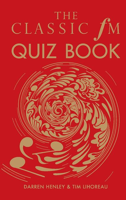 The Classic FM Quiz Book, Darren Henley, Tim Lihoreau