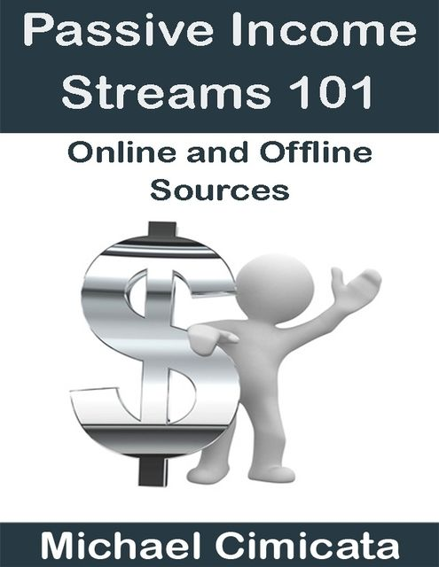 Passive Income Streams 101: Online and Offline Sources, Michael Cimicata