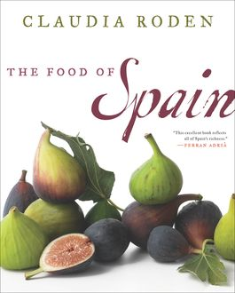 The Food of Spain, Claudia Roden