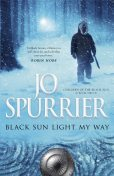 Black Sun Light My Way, Jo Spurrier