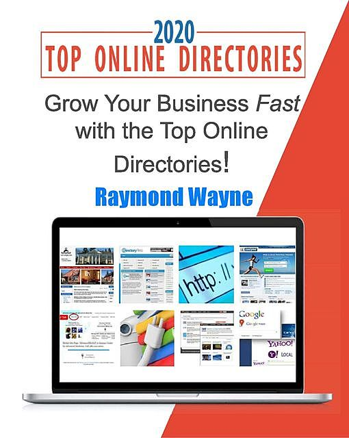Grow Your Business Fast With Top Online Directories, Raymond Wayne