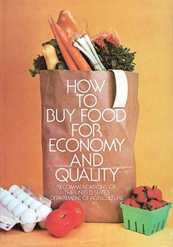How to Buy Food for Economy and Quality, U.S.Dept.of Agriculture