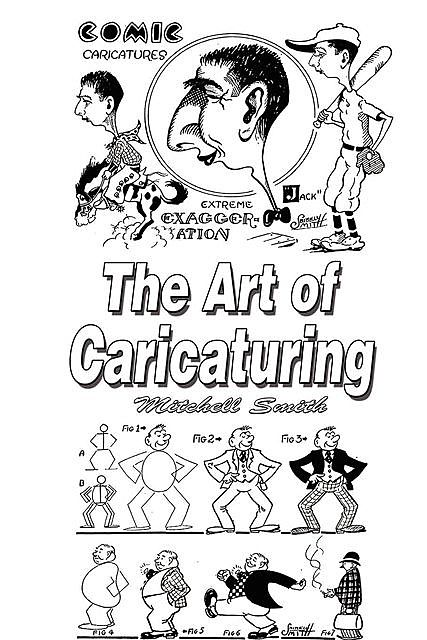 The art of Caricaturing, Mitchell Smith