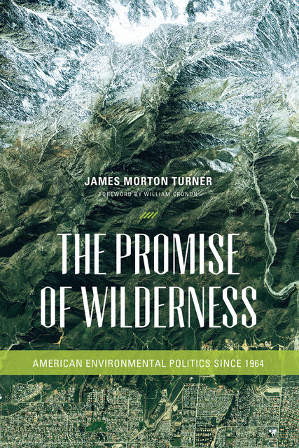 The Promise of Wilderness, James Turner