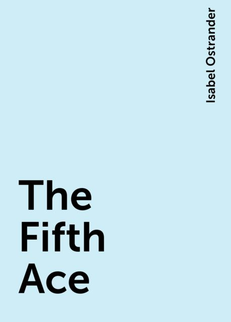 The Fifth Ace, Isabel Ostrander