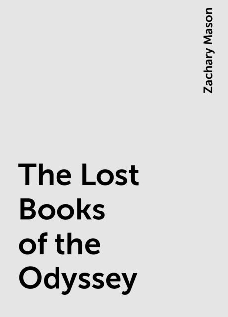 The Lost Books of the Odyssey, Zachary Mason