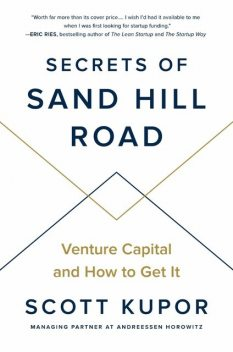 Secrets of Sand Hill Road, Eric Ries, Scott Kupor