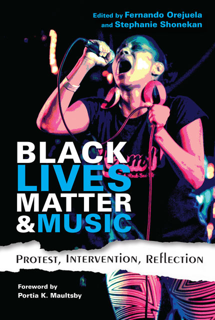 Black Lives Matter and Music, Portia K. Maultsby