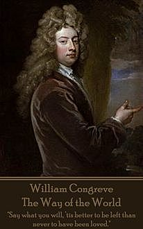 The Way of the World, William Congreve