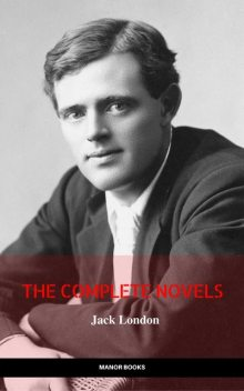 Jack London: The Complete Novels (Manor Books) (The Greatest Writers of All Time), Jack London, Manor Books