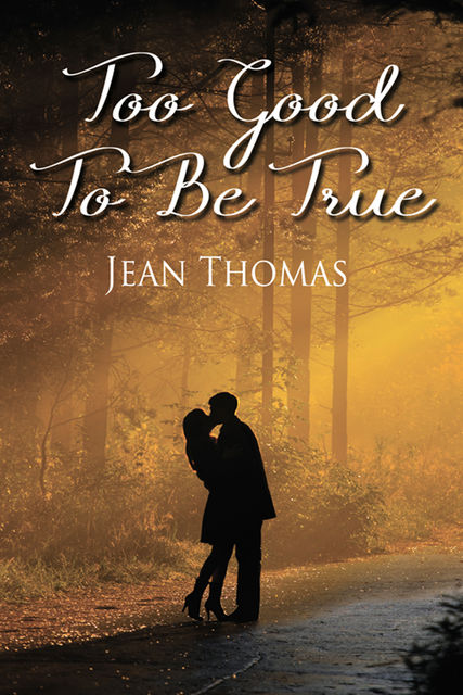 Too Good to Be True, Jean Thomas