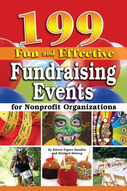 199 Fun and Effective Fundraising Events for Non-Profit Organizations, Richard Helweg