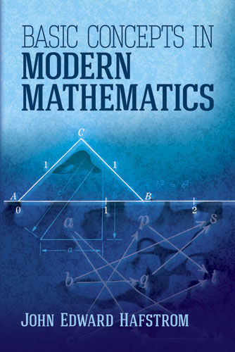 Basic Concepts in Modern Mathematics, John Edward Hafstrom