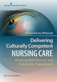 Delivering Culturally Competent Nursing Care, Second Edition, RN, Gloria Kersey-Matusiak