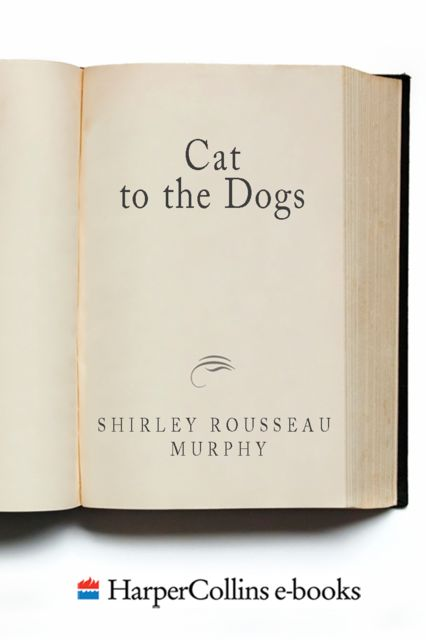 Cat to the Dogs, Shirley Rousseau Murphy