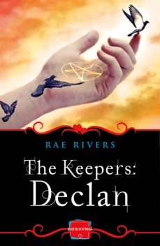 The Keepers: Declan (Book 2): HarperImpulse Paranormal Romance, Rae Rivers