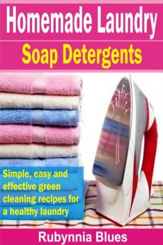 Homemade Laundry Soap Detergents, Rubynnia Blues