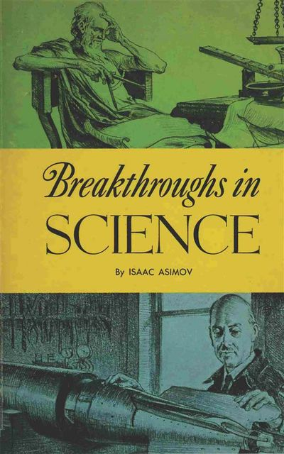 Breakthroughs in Science, Isaac Asimov