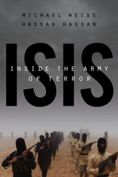 ISIS: Inside the Army of Terror, Michael Weiss