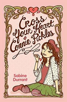 Cross Your Heart, Connie Pickles, Sabine Durrant