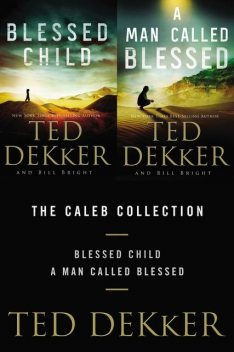 The Caleb Collection, Ted Dekker, Bill Bright