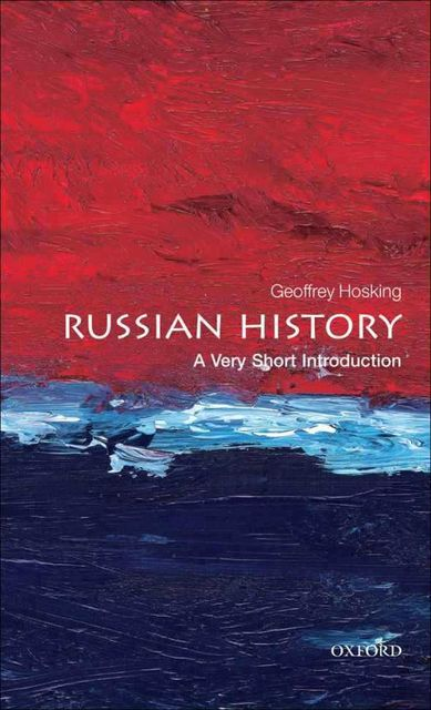 Russian History: A Very Short Introduction (Very Short Introductions), Geoffrey Hosking