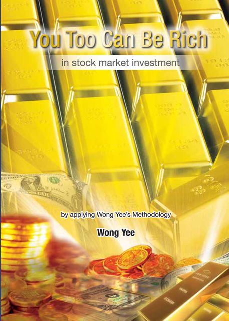 You Too Can Be Rich In Stock Market Investment, Wong Yee