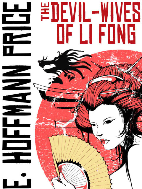 The Devil Wives of Li Fong, E.Hoffmann Price