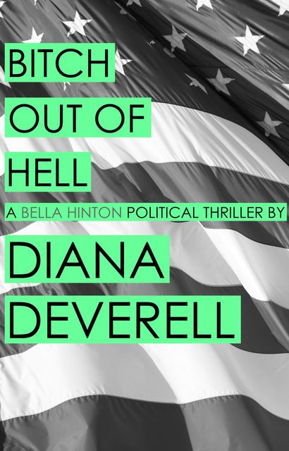 Bitch Out of Hell, Diana Deverell