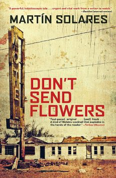 Don't Send Flowers, Martin Solares