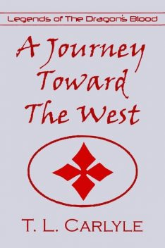 A Journey Toward The West, T.L. Carlyle