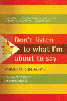 Don't Listen To What I'm About To Say, Annie Holmes, Peter Orner