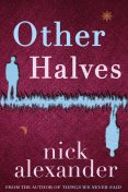 Other Halves (Hannah series Book 2), Nick Alexander