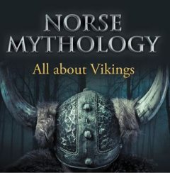 Norse Mythology: All about Vikings, Baby Professor